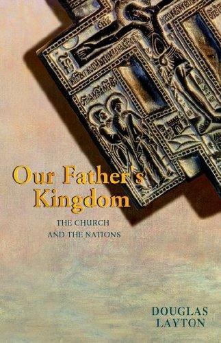 Our Father's Kingdom by Douglas Layton