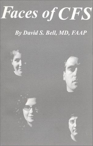 Faces of CFS by David S. Bell