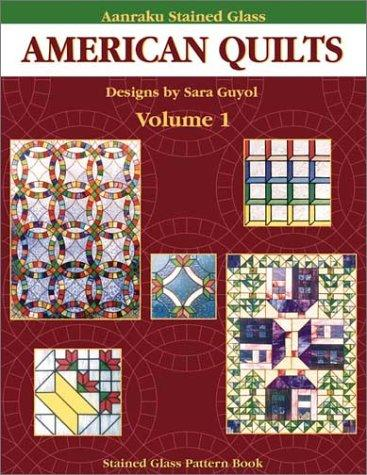 Aanraku American Quilts Stained Glass Pattern Book Volume 1 by Sara Guyol