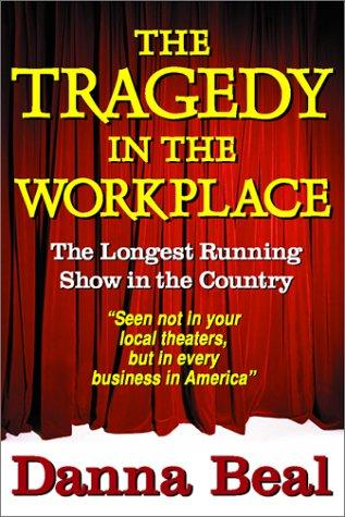 The Tragedy in the Workplace