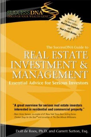 The SuccessDNA Guide to Real Estate Investment & Management by Garrett Sutton