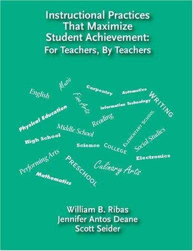 Instructional Practices That Maximize Student Achievement by William B. Ribas