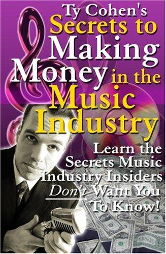 Ty Cohen's Secrets to Making Money in the Music Industry (3-Piece Mega Audio CD Set) by Ty Cohen
