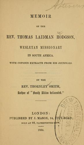 Memoir of the Rev. Thomas Laidman Hodgson by Thornley Smith