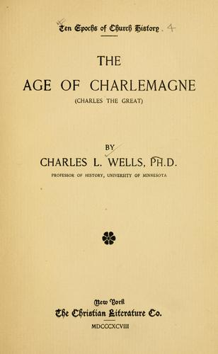 The age of Charlemagne by Charles L. Wells