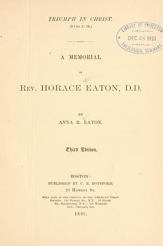 A memorial of Rev. Horace Eaton, D. D by Anna R. Eaton