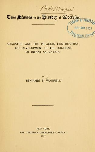 Two studies in the history of doctrine by Warfield, Benjamin Breckinridge.