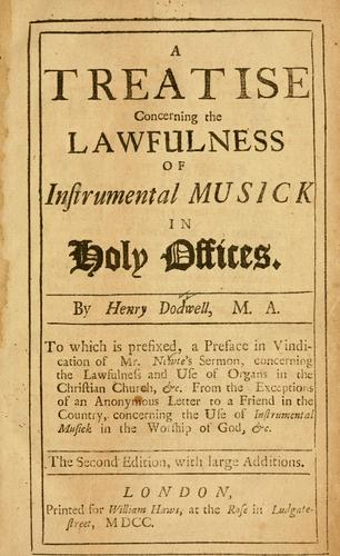 A Treatise concerning the lawfulness of instrumental musick in holy offices
