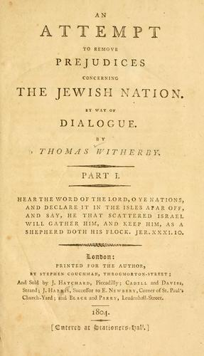 An attempt to remove prejudices concerning the Jewish nation by Thomas Witherby