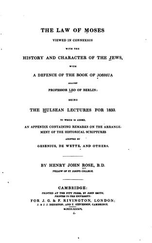 The law of Moses viewed in connexion with the history and character of the Jews by Henry John Rose