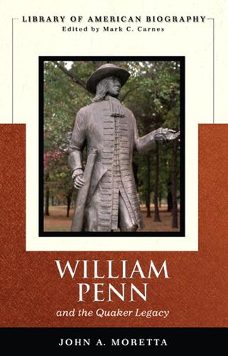 William Penn and the Quaker legacy by John Moretta
