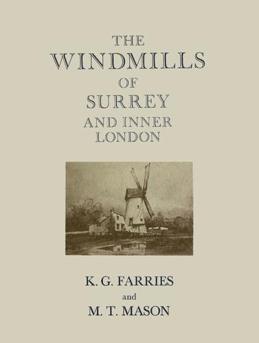 The windmills of Surrey and inner London by Kenneth George Farries