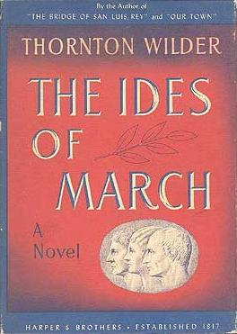 The ides of March. by Thornton Wilder
