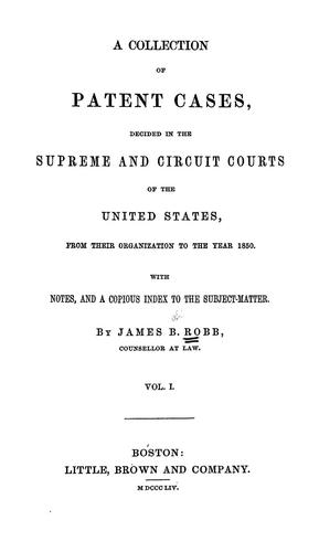 A collection of patent cases by James Burch Robb